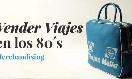 Vender viajes en los 80´s – Merchandising